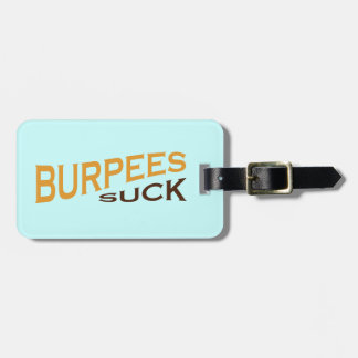 Burpees Suck - Funny Inspiration Luggage Tag