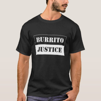 burrito justice  - white on dark background T-Shirt