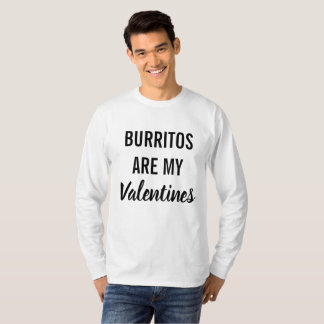 Burritos are My Valentines T-Shirt