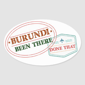 Burundi Been There Done That Oval Sticker