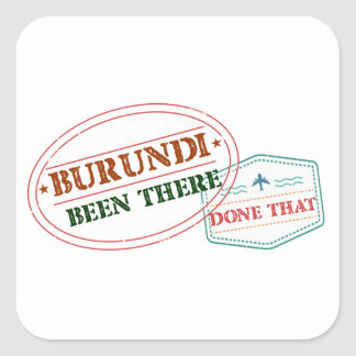 Burundi Been There Done That Square Sticker