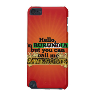 Burundian, but call me Awesome iPod Touch 5G Case