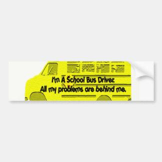 Bus Driver Problems Behind Me Bumper Sticker