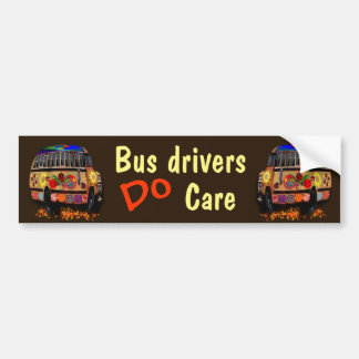 Bus Drivers Do Care Bumper Sticker