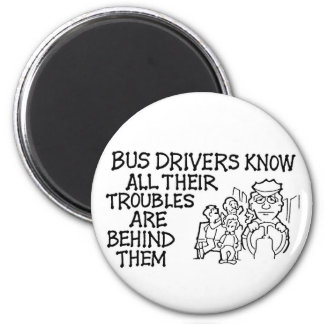 Bus Drivers Know All Their Troubles Behind Them 6 Cm Round Magnet