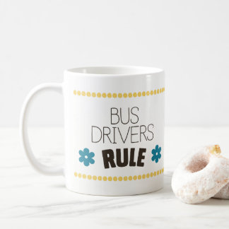 Bus Drivers Rule Coffee Mug