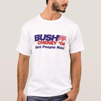 Bush/Cheney '04 Campaign Slogan: Rich People Rule! T-Shirt