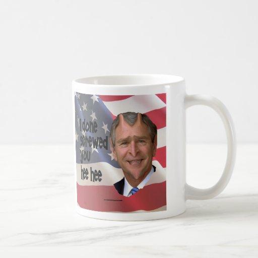 Bush Done Screwed Mug