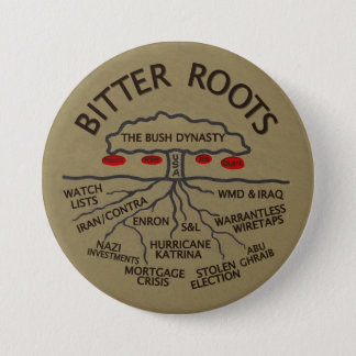 Bush Dynasty Has Bitter Roots 7.5 Cm Round Badge