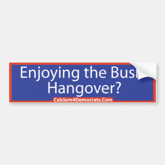 Bush Hangover - Bumper Sticker