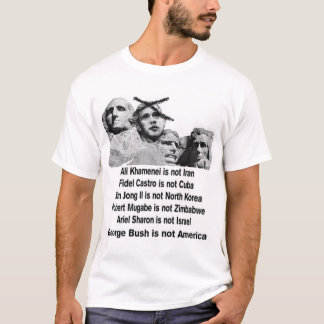 Bush is not America T-Shirt