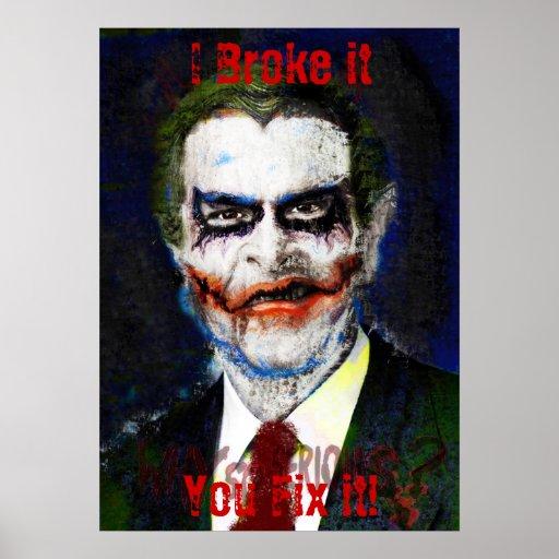 Bush Joker. I Broke itYou Fix it! Posters