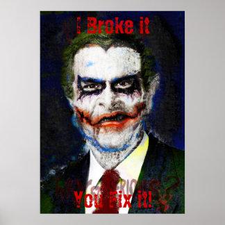 Bush Joker I Broke itYou Fix it Posters