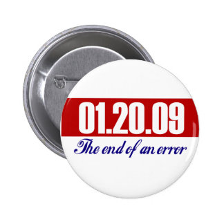 Bush's Last Day: The End of an Error. 6 Cm Round Badge
