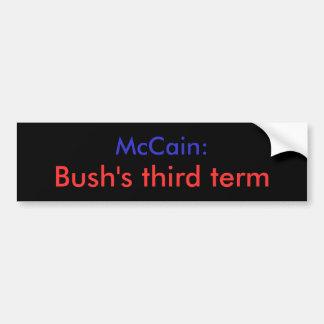 Bush's third term Bumper Sticker