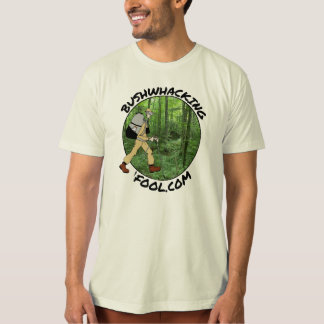 Bushwhacking Fool T-shirt w/ Front Logo