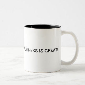 Business is always good,when you have a reminder Two-Tone coffee mug