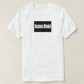 Business Minded T-Shirt