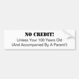 Business, No Credit Bumper Sticker