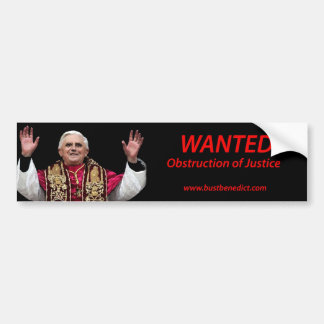 Bust Benedict:  Wanted for Obstruction of Justice Bumper Sticker