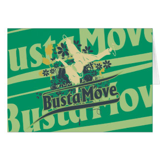 Busta Move T-shirts and Gifts Greeting Card