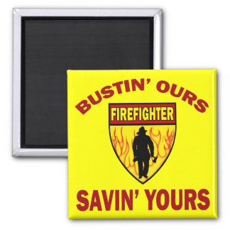 BUSTIN' OURS SAVIN' YOURS SQUARE MAGNET