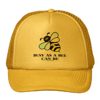 Busy As A Bee Can Be (Bee Saying) Hat