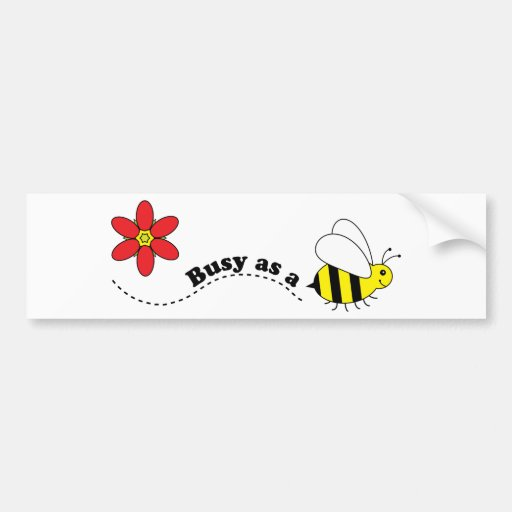 Busy as a Bee Happy Bees and Flowers Cartoon Bumper Stickers