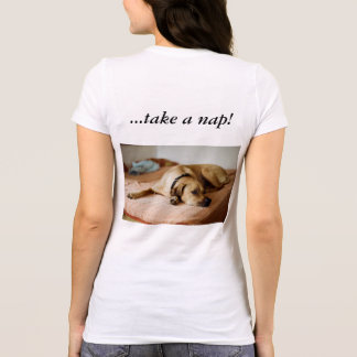 Busy Day? Just take a nap! T-shirt