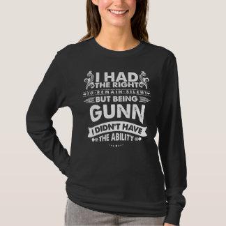 But Being GUNN I Didn't Have Ability T-Shirt