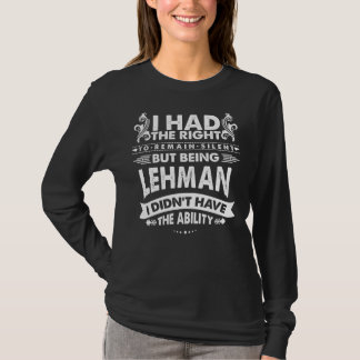 But Being LEHMAN I Didn't Have Ability T-Shirt