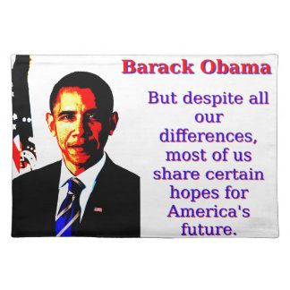 But Despite All Our Differences - Barack Obama Placemat