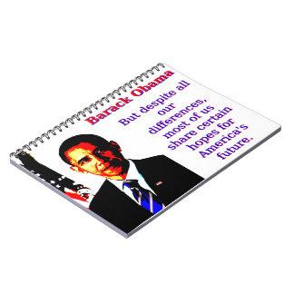 But Despite All Our Differences - Barack Obama Spiral Notebook