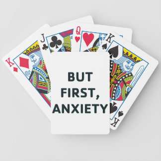 But First, Anxiety Bicycle Playing Cards