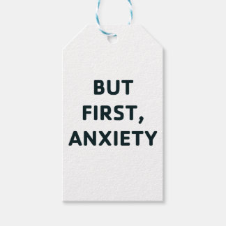 But First, Anxiety Gift Tags