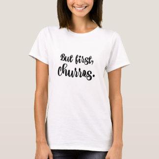 But first, churros T-Shirt