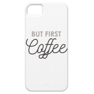 But First Coffee Barely There iPhone 5 Case