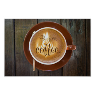But first, coffee. || Cappuccino cup Poster