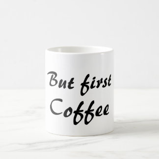 But First Coffee (Coffee Mug) Coffee Mug