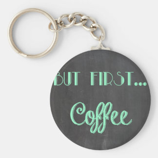 but first coffee faux chalkboard keychains