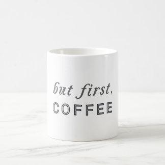 But first, Coffee Funny Humor Cafe Coffee Mug