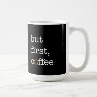 But First Coffee - Inspirational Mug