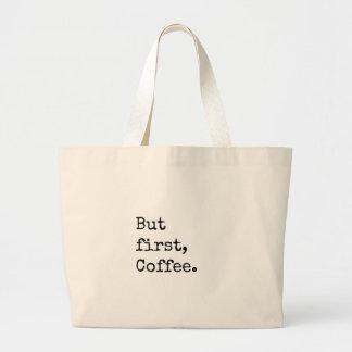 But First Coffee Jumbo Tote Bag