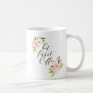 But first coffee Pink Floral Coffee Mug