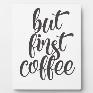 But First Coffee Plaque
