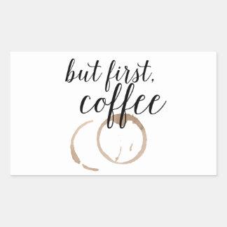 But First, Coffee Rectangular Sticker