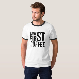 But First Coffee Shirt For Men And Women