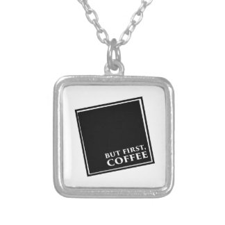But First, Coffee Silver Plated Necklace