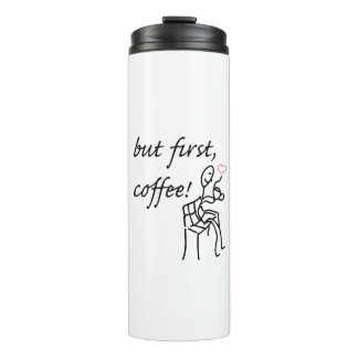 But First Coffee Thermo Bottle