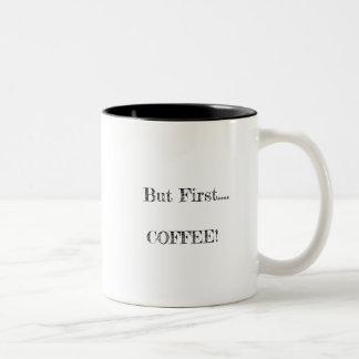 But First... Coffee Two-Tone Coffee Mug